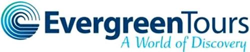 EVERGREEN TOURS A WORLD OF DISCOVERY