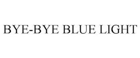 BYE-BYE BLUE LIGHT