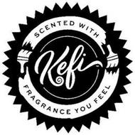 SCENTED WITH KEFI FRAGRANCE YOU FEEL