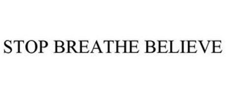STOP BREATHE BELIEVE