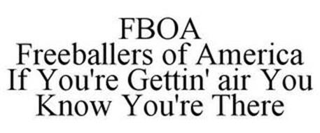 FBOA FREEBALLERS OF AMERICA IF YOU'RE GETTIN' AIR YOU KNOW YOU'RE THERE