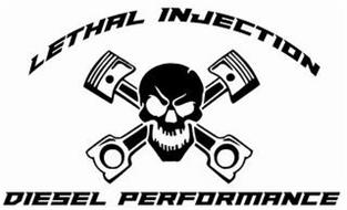LETHAL INJECTION DIESEL PERFORMANCE