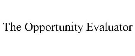 THE OPPORTUNITY EVALUATOR