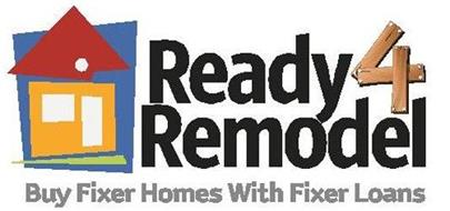 READY4 REMODEL BUY FIXER HOMES WITH FIXER LOANS
