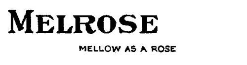 MELROSE MELLOW AS A ROSE