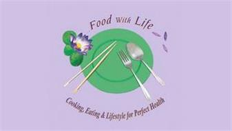 FOOD WITH LIFE COOKING, EATING AND LIFESTYLE FOR PERFECT HEALTH