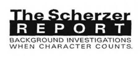 THE SCHERZER REPORT BACKGROUND INVESTIGATIONS WHEN CHARACTER COUNTS.
