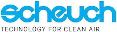 SCHEUCH TECHNOLOGY FOR CLEAN AIR