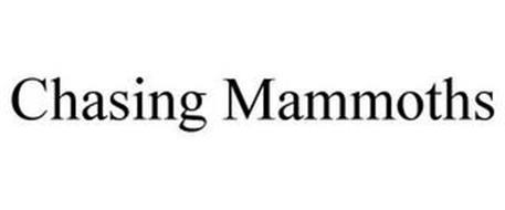 CHASING MAMMOTHS