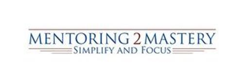 MENTORING2MASTERY SIMPLIFY AND FOCUS