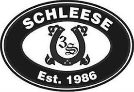 3 S SCHLEESE EST. 1986