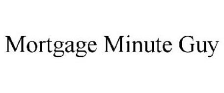 MORTGAGE MINUTE GUY