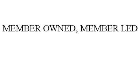 MEMBER OWNED, MEMBER LED