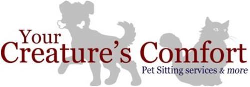 YOUR CREATURE'S COMFORT PET SITTING SERVICES & MORE