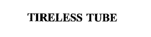 TIRELESS TUBE