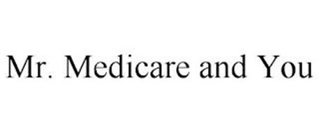 MR. MEDICARE AND YOU