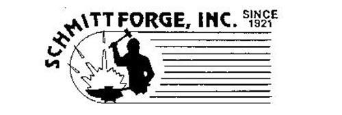 SCHMITT FORGE, INC. SINCE 1921