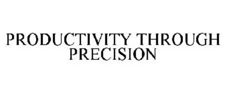 PRODUCTIVITY THROUGH PRECISION