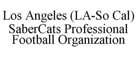 LOS ANGELES (LA-SO CAL) SABERCATS PROFESSIONAL FOOTBALL ORGANIZATION