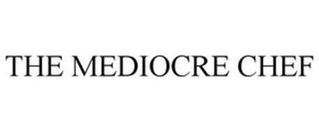 THE MEDIOCRE CHEF