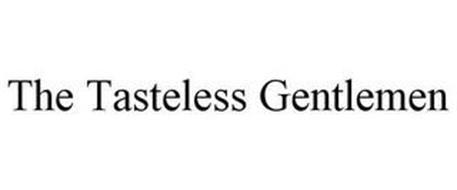 THE TASTELESS GENTLEMEN