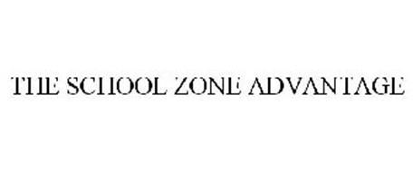 THE SCHOOL ZONE ADVANTAGE