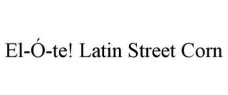 EL-Ó-TE! LATIN STREET CORN