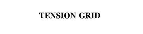 TENSION GRID