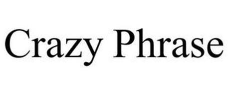 CRAZY PHRASE