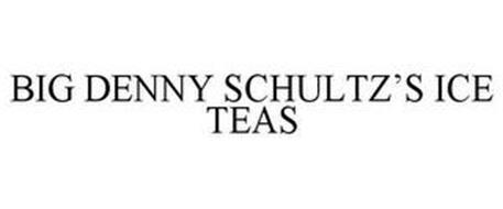 BIG DENNY SCHULTZ'S ICE TEAS