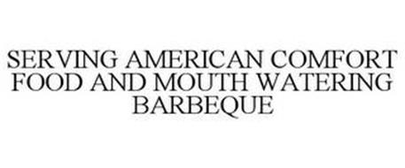 SERVING AMERICAN COMFORT FOOD AND MOUTH WATERING BARBEQUE