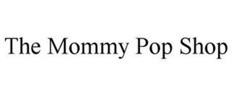 THE MOMMY POP SHOP