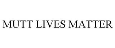 MUTT LIVES MATTER