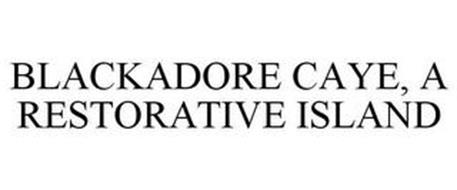 BLACKADORE CAYE, A RESTORATIVE ISLAND