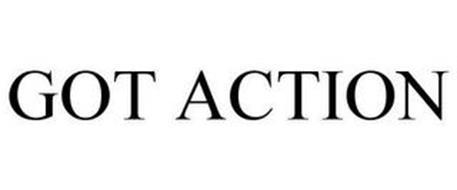GOT ACTION