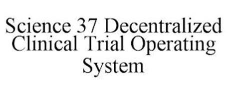 SCIENCE 37 DECENTRALIZED CLINICAL TRIAL OPERATING SYSTEM