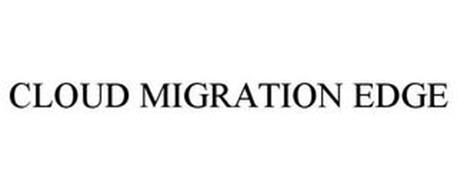 CLOUD MIGRATION EDGE