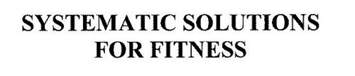 SYSTEMATIC SOLUTIONS FOR FITNESS