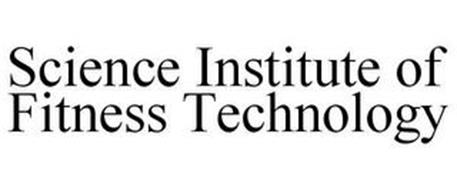 SCIENCE INSTITUTE OF FITNESS TECHNOLOGY