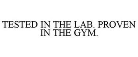 TESTED IN THE LAB. PROVEN IN THE GYM.