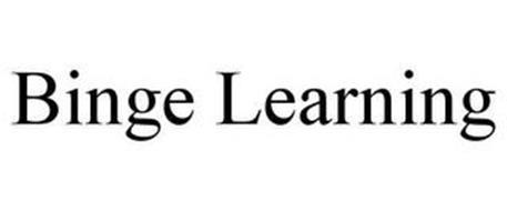 BINGE LEARNING