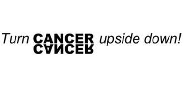 TURN CANCER UPSIDE DOWN!