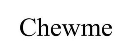 CHEWME