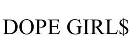 DOPE GIRL$