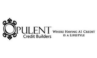 OPULENT CREDIT BUILDERS WHERE HAVING A1 CREDIT IS A LIFESTYLE