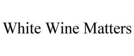 WHITE WINE MATTERS