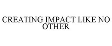 CREATING IMPACT LIKE NO OTHER