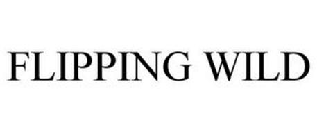 FLIPPING WILD