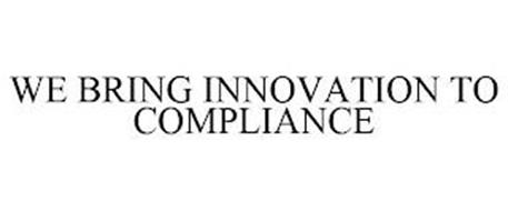WE BRING INNOVATION TO COMPLIANCE