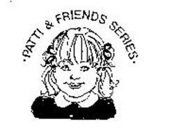 PATTI & FRIENDS SERIES